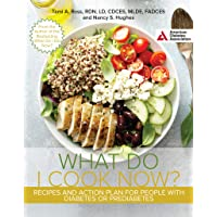 The What Do I Cook Now? Cookbook: Recipes and Action Plan for People with Diabetes or Prediabetes