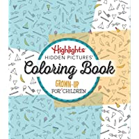 Highlights (R) Hidden Pictures (R): A Coloring Book for Grown-Up Children