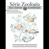 Catálogo dos estágios iniciais de  desenvolvimento dos peixes  da bacia de Campos (Zoologia: guias e manuais de identificação)