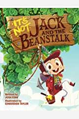 It's Not Jack and the Beanstalk (It's Not a Fairy Tale Book 1) Kindle Edition