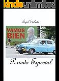Cuba: Período Especial (Finalista del Premio Novela Ángel Miguel Pozanco 2.008) (Spanish Edition)