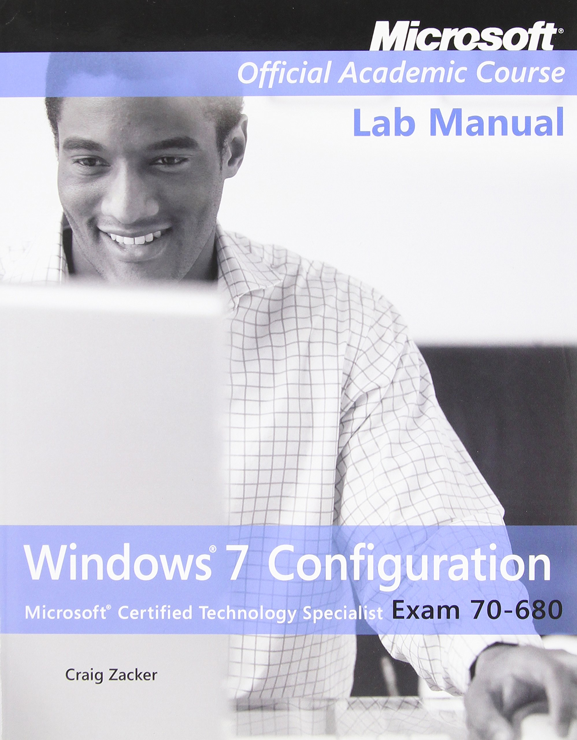 Exam 70-680: Windows 7 Configuration with Lab Manual Set: Amazon.ca:  Microsoft Official Academic Course: Books
