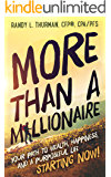 More than a Millionaire: Your Path to Wealth, Happiness, and a Purposeful Life (English Edition)