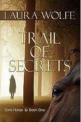 Trail of Secrets (Dark Horse Book 1)