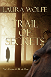 Trail of Secrets (Dark Horse Book 1)