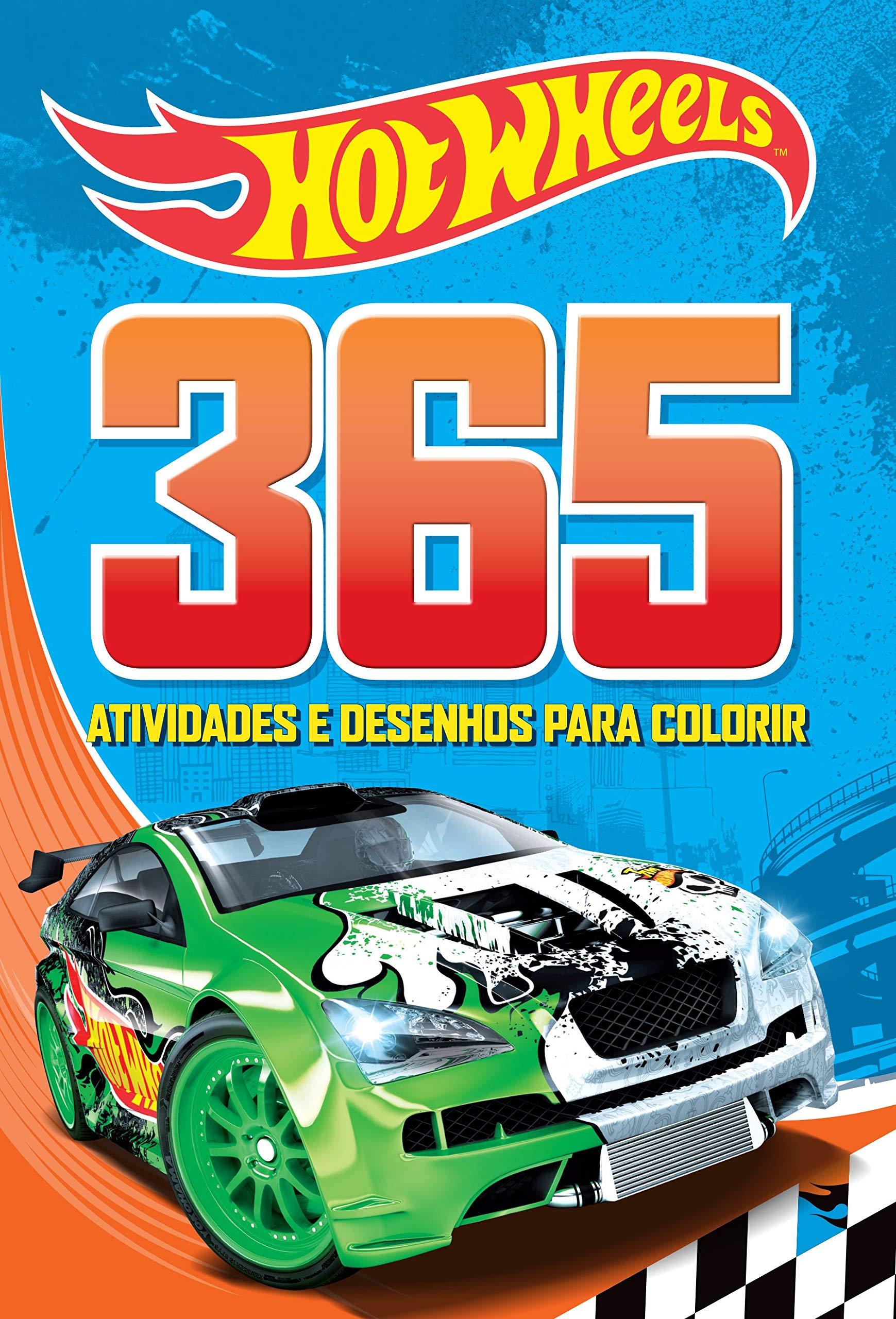 Hot Wheels 365 Atividades E Desenhos Para Colorir Varios Autores