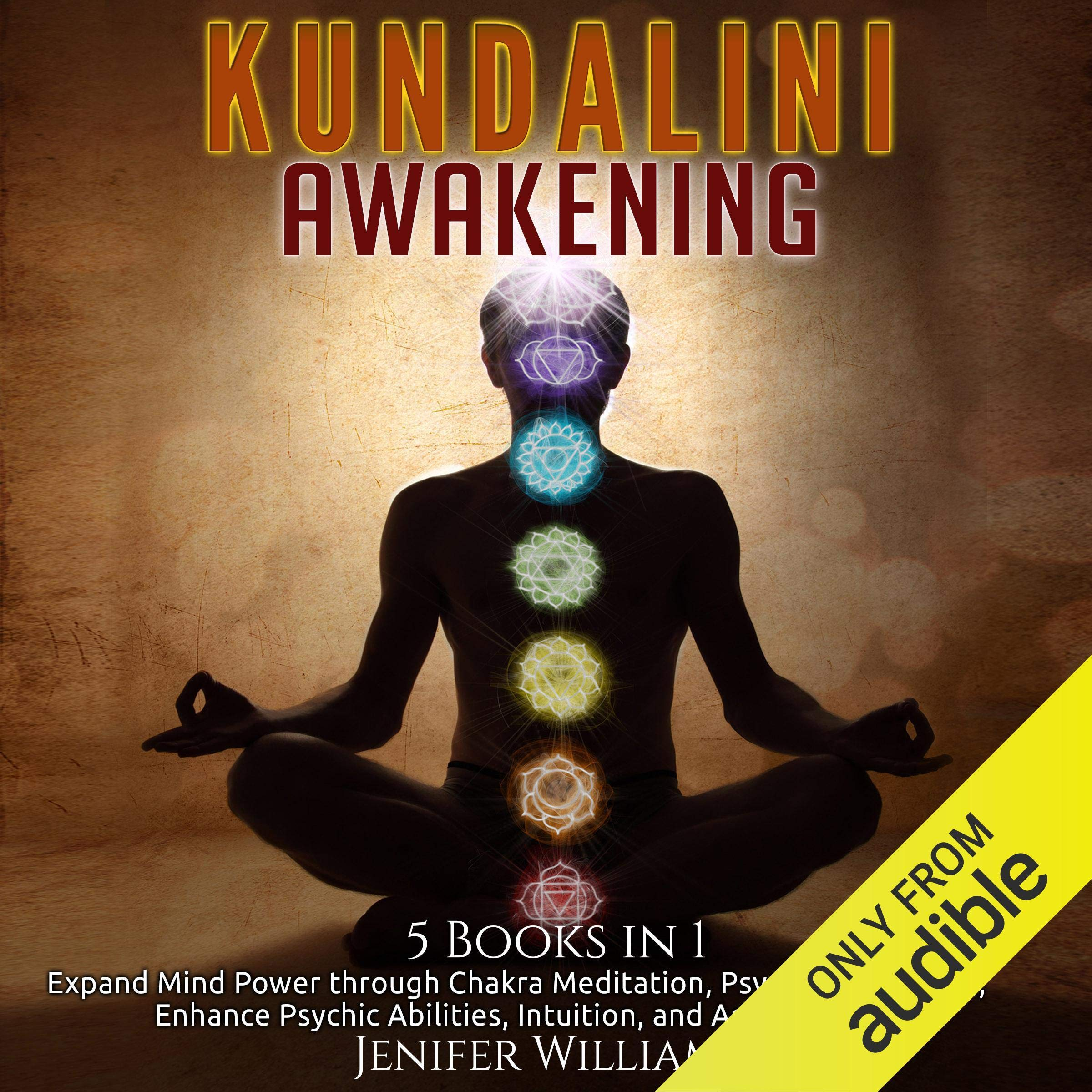 Kundalini Awakening: 5 in 1 Bundle: Expand Mind Power Through Chakra Meditation Psychic Awareness Enhance Psychic Abilities Intuition and Astral Travel