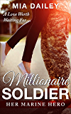 Millionaire Soldier: Her Marine Hero: A Love Worth Waiting For (A Sweet Christian Romance Anthology Series Book 1)