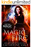 Magic Fire: an Urban Fantasy Novel (Shifting Magic Book 1)