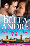 As Long As I Have You (London Sullivans 1) (English Edition)