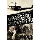 O pássaro de ferro: Uma história dos bastidores da segurança pública do Rio de Janeiro (Portuguese Edition)