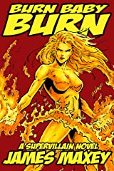 Burn Baby Burn: A Supervillain Novel (WHOOSH! BAM! POW! Book 2) Kindle Edition