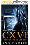 CXVI Desperate Measures: A fast-paced international crime thriller (CXVI BOOK 3)