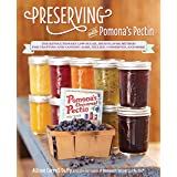 Preserving with Pomona's Pectin: The Revolutionary Low-Sugar, High-Flavor Method for Crafting and Canning Jams, Jellies, Cons