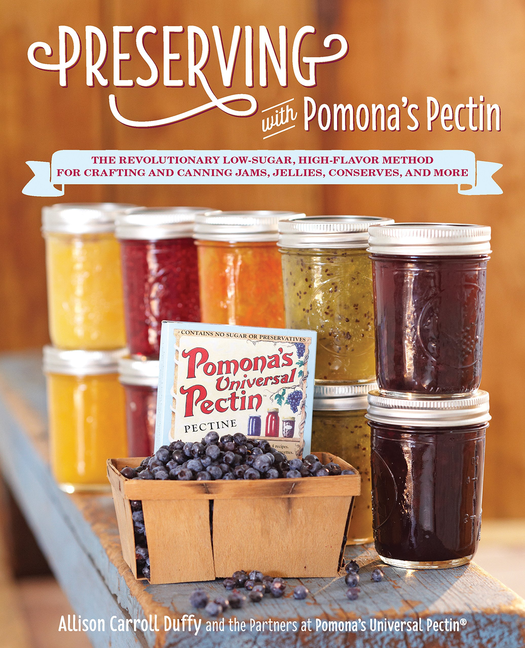 Download Preserving with Pomona's Pectin: The Revolutionary Low-Sugar, High-Flavor Method for Crafting and Canning Jams, Jellies, Conserves, and More pdf epub