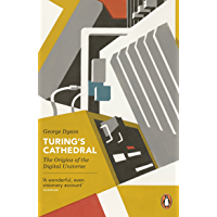 Turing's Cathedral: The Origins of the Digital Universe (Penguin Press Science) (English Edition)