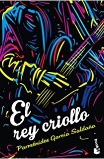 El rey criollo (Spanish Edition)