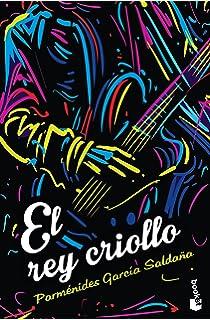 El rey criollo (Spanish Edition)