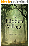 The Hidden Village: A Story of Survival in WW2 Holland (English Edition)