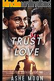 Trust, Love: An M/M Omegaverse Mpreg Romance (Leipold Brothers Book 2)