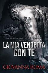 La mia vendetta con te (Italian Edition) Kindle Edition