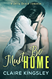 Must Be Home: (Hunter and Emma) (A Jetty Beach Romance Book 4)