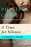 A Time for Silence (The Daughters of England Book 17)