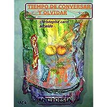TIEMPO DE CONVERSAR. Y OLVIDAR: ANTIPOESÍA Vol.24 (TIEMPO DE VIVIR) (Spanish Edition) Nov 1, 2016