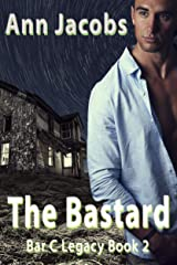 The Bastard: Book 2, Bar C Legacy Kindle Edition
