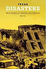 Texas Disasters: True Stories Of Tragedy And Survival (Disasters Series) Paperback