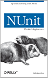 NUnit Pocket Reference: Up and Running with NUnit (Pocket Reference (O'Reilly))