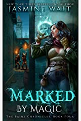 Marked by Magic: a New Adult Urban Fantasy (The Baine Chronicles Book 4) Kindle Edition