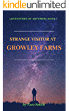 Strange Visitor At Growley Farm (book 1 of Series- Adventures of Artetrim)- Animal Stories of Factory Farming, Empowerment: Animal Farming Book, Plant & Animal Spirits & Mother Earth - Short Reads
