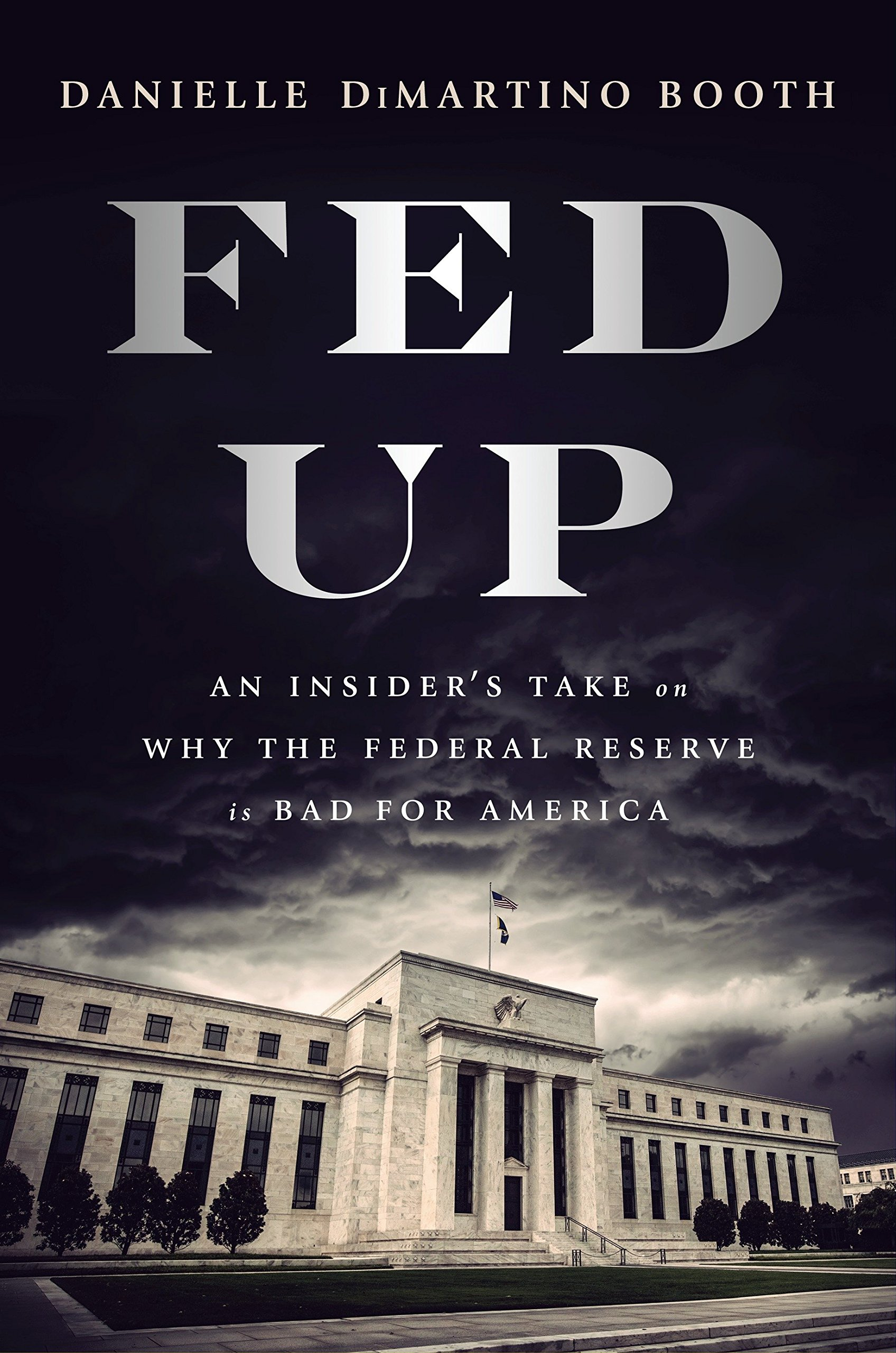 Download Fed Up: An Insider's Take on Why the Federal Reserve is Bad for America ebook