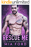 Rescue Me: A Bad Boy Romance