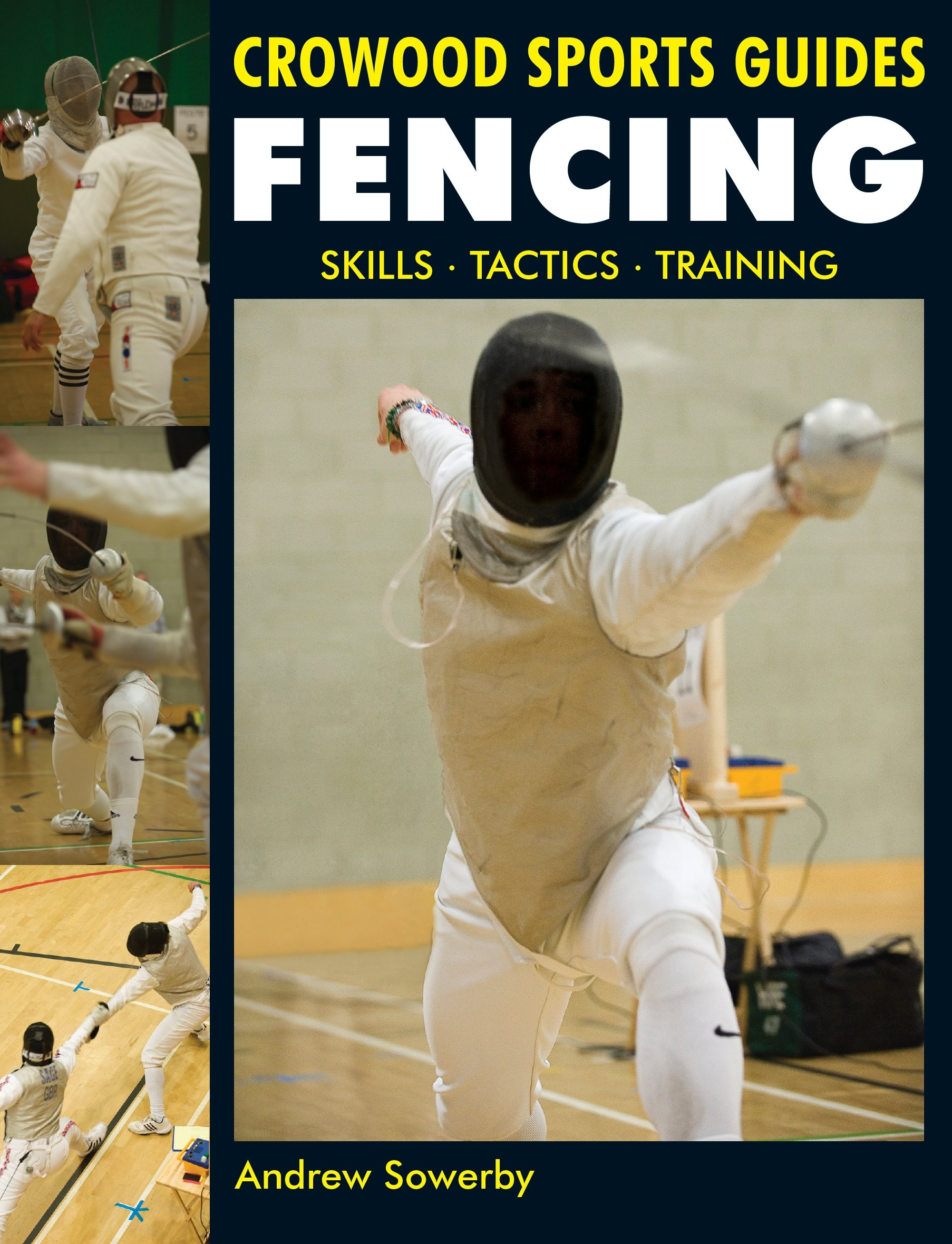 Fencing: Skills. Tactics. Training (Crowood Sports Guides) (English Edition)