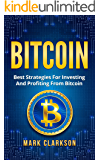 Bitcoin: Best Strategies For Investing And Profiting From Bitcoin (Cryptocurrencies Book 3)