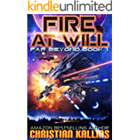 Fire At Will: A Space Opera Adventure (Far Beyond Book 1)