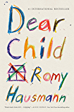 Dear Child: A Novel