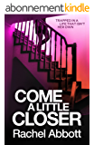 Come A Little Closer (English Edition)