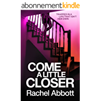 Come A Little Closer: The breath-taking psychological thriller with a heart-stopping ending (Tom Douglas Thrillers Book 7) (English Edition)