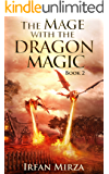 The Mage with the Dragon Magic: Book 2