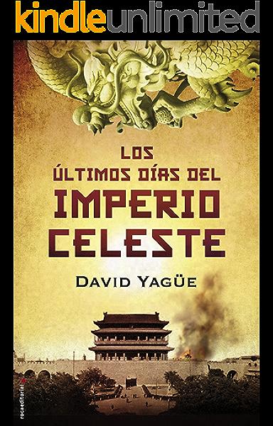 Los últimos días del imperio celeste (Novela Historica (roca)) eBook: Yagüe, David: Amazon.es: Tienda Kindle