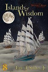 Islands of Wisdom (Morgan's Knot - A Serial Fantasy Book 8) Kindle Edition
