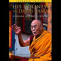 His Holiness The Dalai Lama (Enhanced Edition): A Message of Spiritual Wisdom (English Edition)