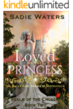 Loved by the Princess: A Reverse Harem Romance (Realm of the Chosen Book 2)