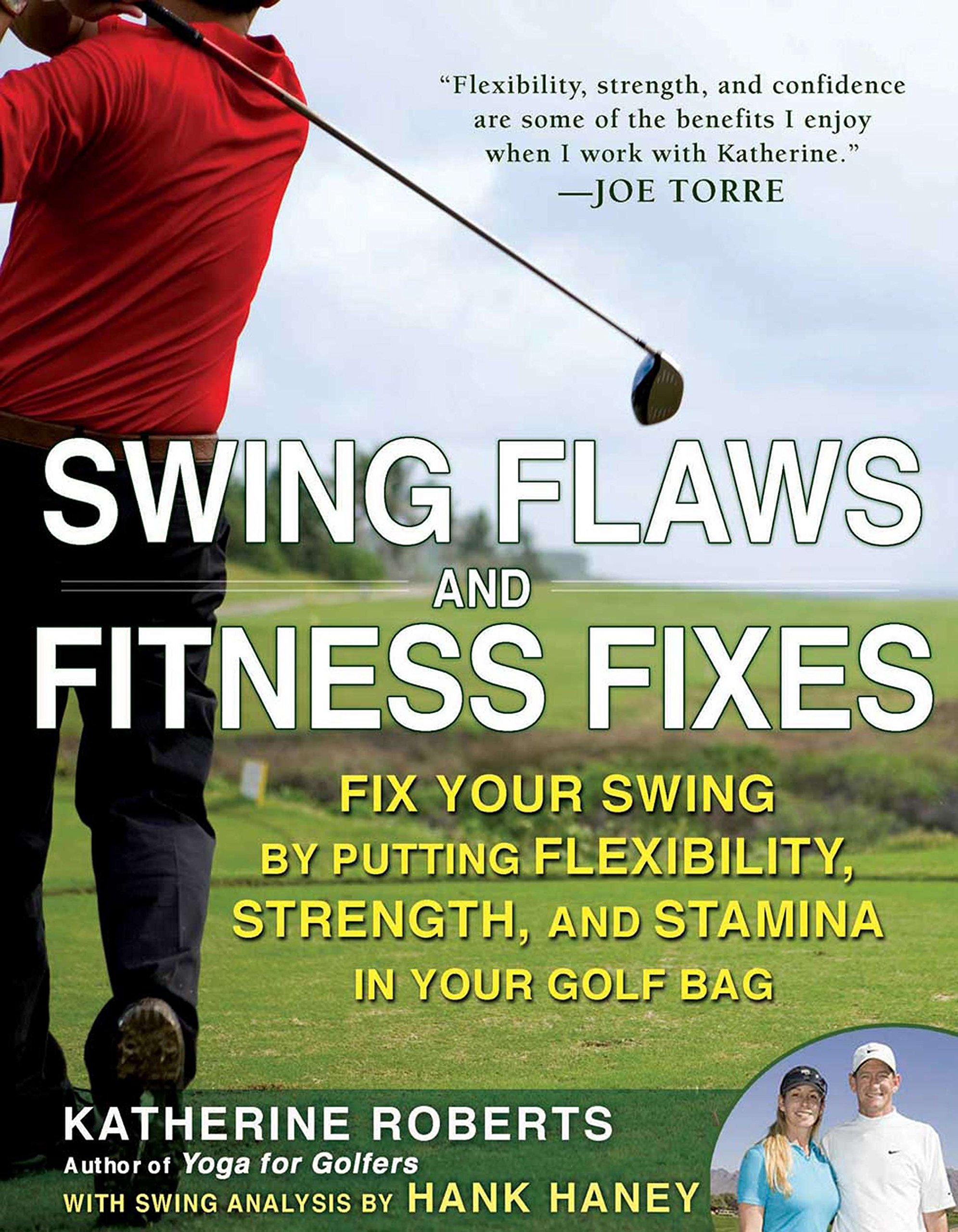 Swing Flaws and Fitness Fixes: Fix Your Swing by Putting Flexibility, Strength, and Stamina in Your Golf Bag PDF