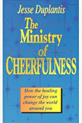 Ministry of Cheerfulness: How the Healing Power of Joy Can Change the World Around You Kindle Edition