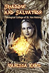Shadow and Salvation: Faculty and Students of St. Van Helsing Theological Academy Kindle Edition
