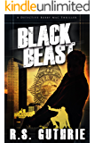 Black Beast: A Hard Boiled Murder Mystery (A Detective Bobby Mac Thriller Book 1)